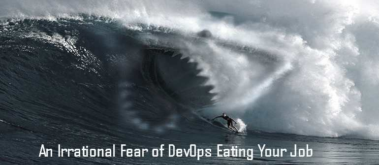 Defeating the irrational DevOps jobs displacement fear