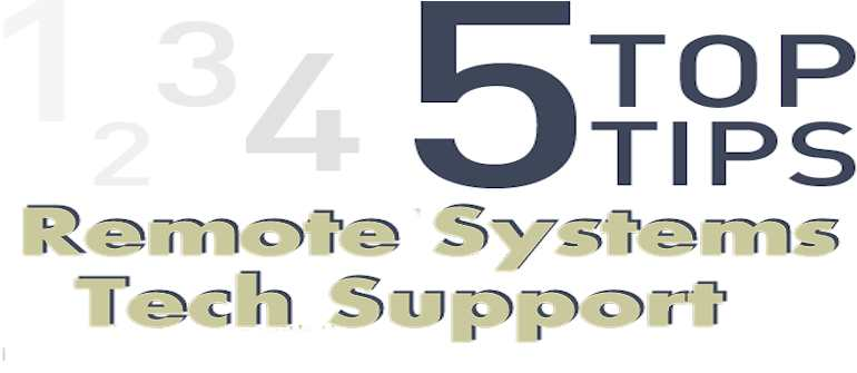IT Operations, Production Support and DevOps: 5 Tips for Remote Systems Tech Support