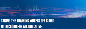 Taking the Training Wheels off Cloud with Cloud for All Initiative