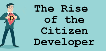Successful technology leaders will embrace the citizen developer