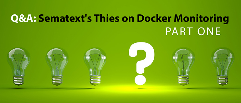 Q&A: Sematext's Thies on Docker Monitoring, Part 1