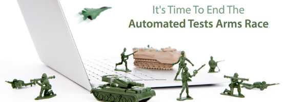 It's Time to End the Automated Tests Arms Race