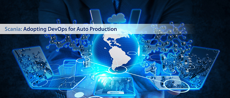 Scania: Adopting DevOps for Auto Production