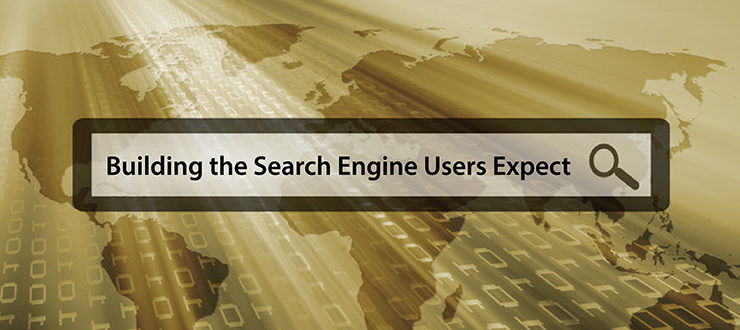 Building the Search Engine Users Expect