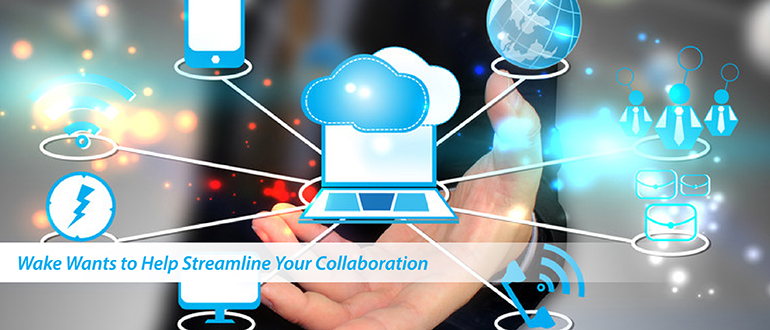 Wake Wants to Help Streamline Your Collaboration