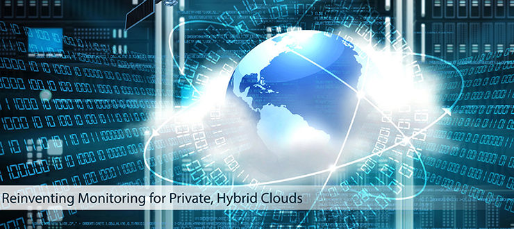 Reinventing Monitoring for Private, Hybrid Clouds