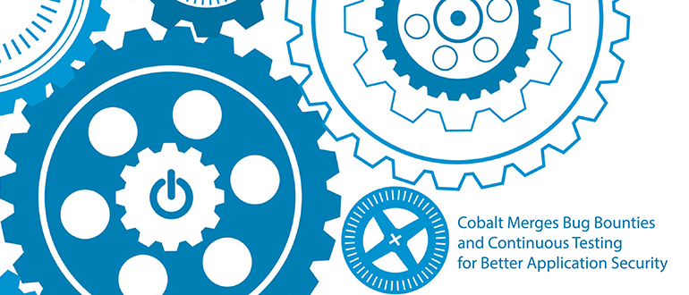 Cobalt Merges Bug Bounties, Continuous Testing for Better Security