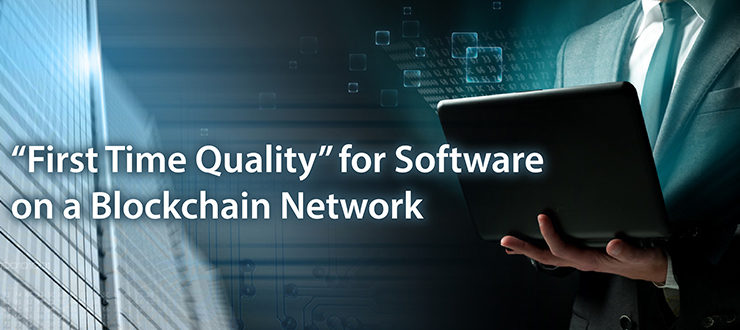 First-Time Quality for Software on a Blockchain Network