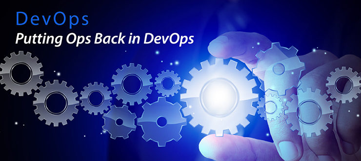 Putting Ops Back in DevOps