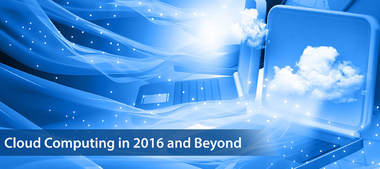 Cloud Computing in 2016 and Beyond