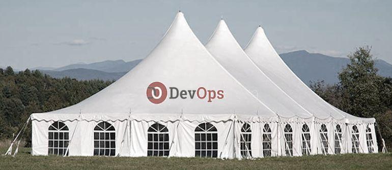 DevOps.com Pitches a Big Tent & DevOps.com Pitches a Big Tent - DevOps.com