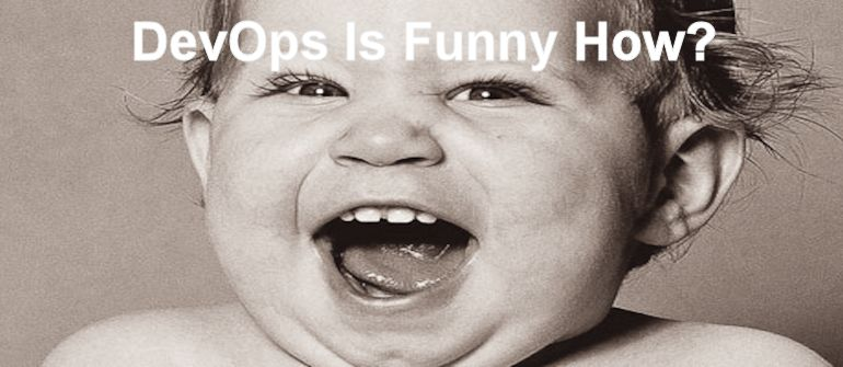 How to laugh at DevOps