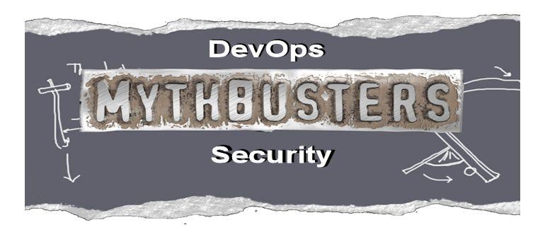 Busting The 4 Biggest DevOps Security Myths