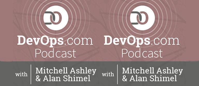 Episode 2 of DevOps.com Podcast