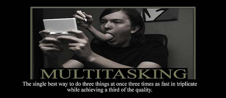 The Failings of Multitasking