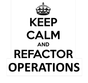 keep-calm-and-refactor-operators