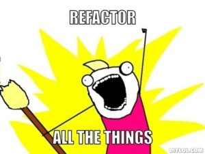 refactor all the things