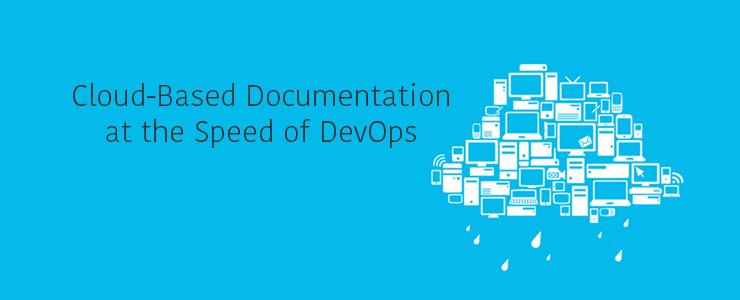 Cloud-Based Documentation at the Speed of DevOps