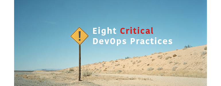 Eight critical DevOps practices:  innovate, deliver, repeat