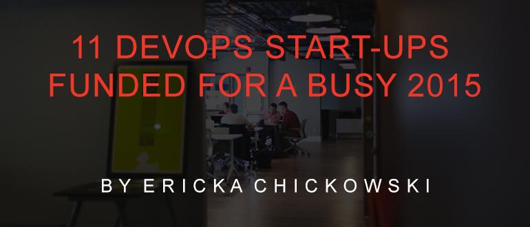 11 DevOps start-ups funded for a busy 2015