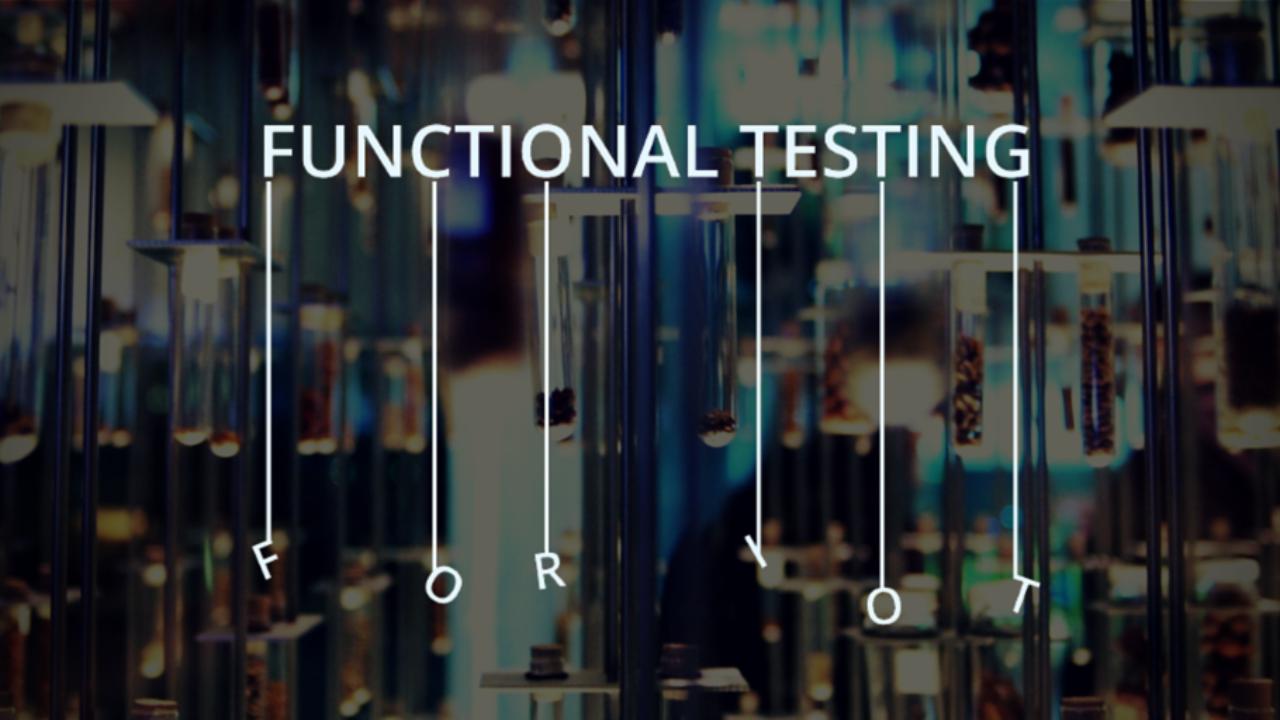 Functional Testing for IoT - DevOps com