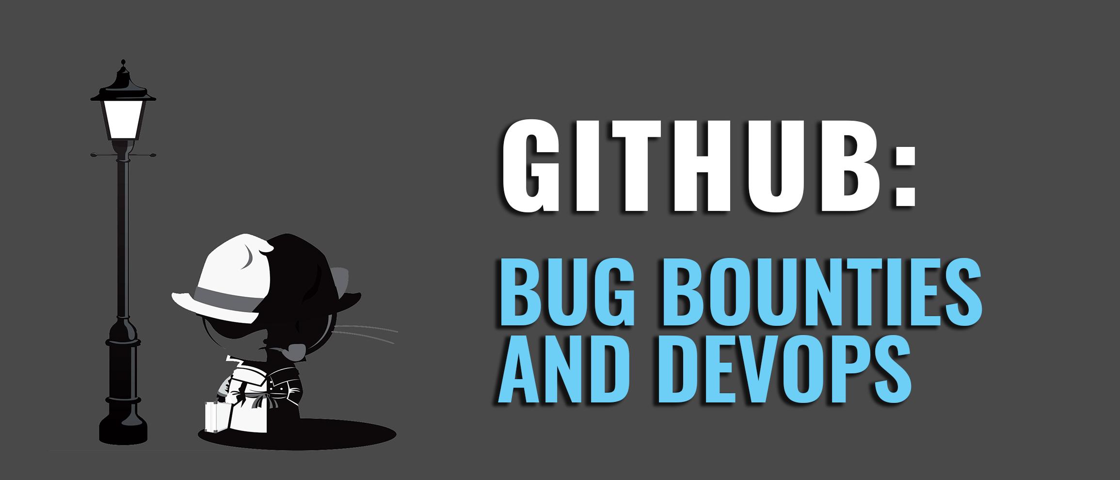 GitHub, Bug bounties and DevOps - DevOps com