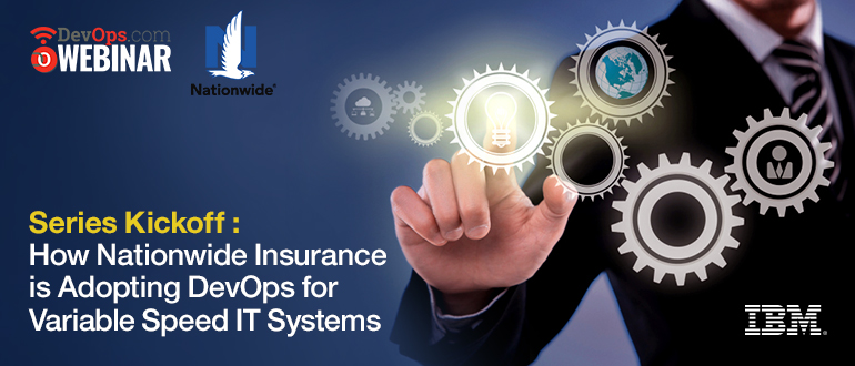Webinar:  How Nationwide Insurance is Adopting DevOps for Variable Speed IT Systems