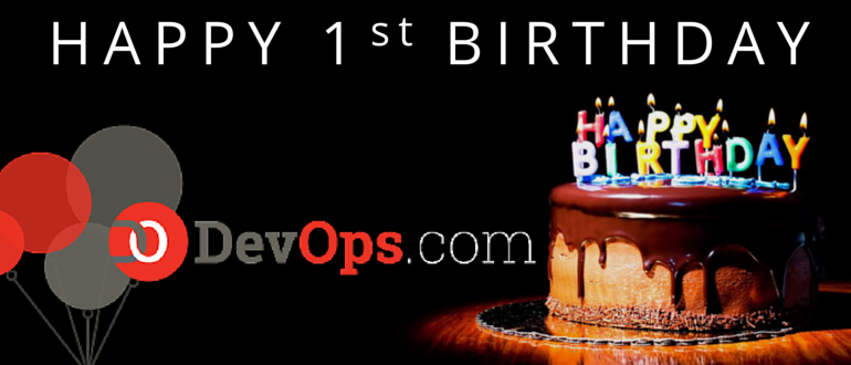 Happy Birthday DevOps com and what a year it's been - DevOps com