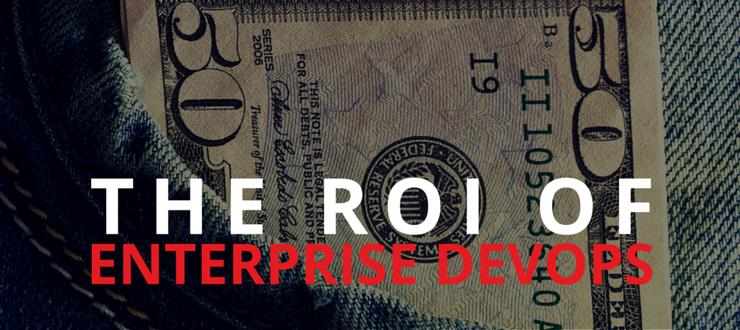 The ROI of Enterprise DevOps