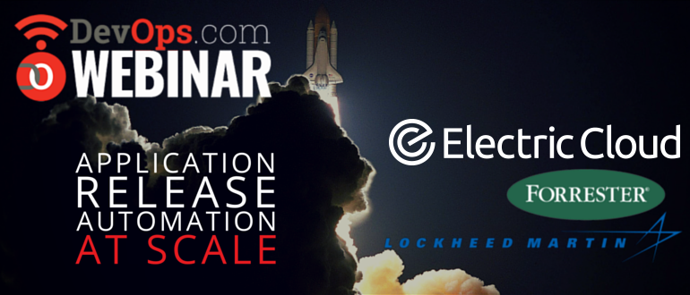 Webinar: Application Release Automation at Scale