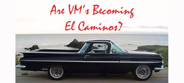 Are VMs becoming El Caminos?