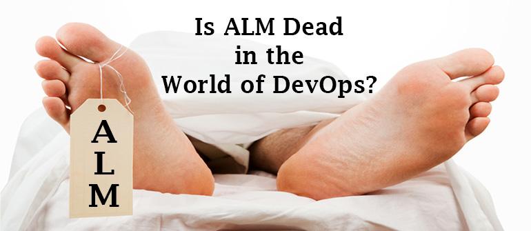 Is ALM Dead in the World of DevOps?
