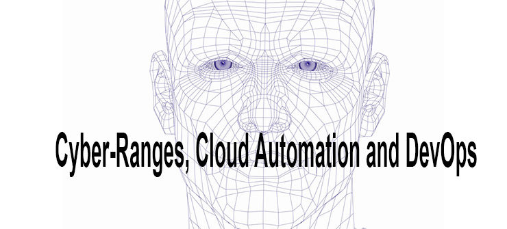 Cyber-Ranges, Cloud Automation and DevOps