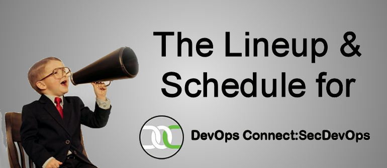 Complete speakers & schedule for DevOps Connect: SecDevOps @RSAC