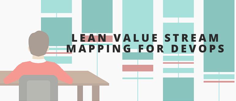 lean value stream mapping for devops devopscom