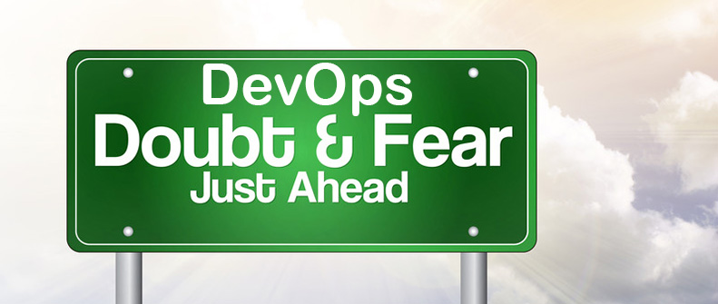 It's time security pros shake their DevOps fear, uncertainly, and doubt