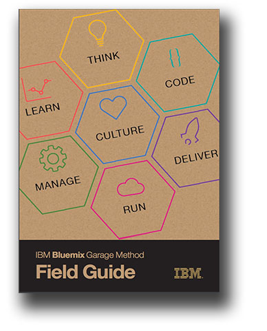 IBM Bluemix Garage Method Field Guide