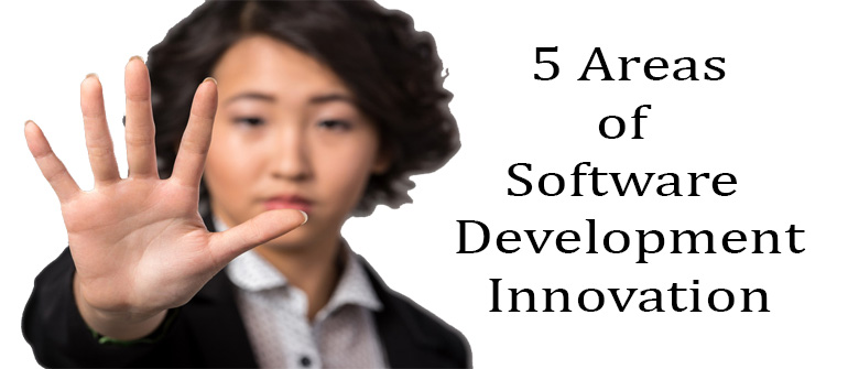 Five areas of software development innovation to watch