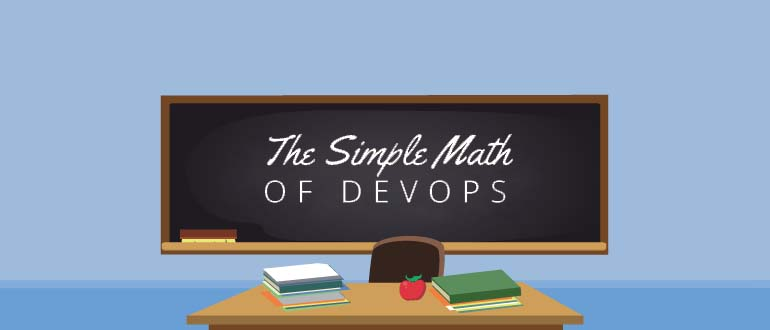 The Simple Math of DevOps