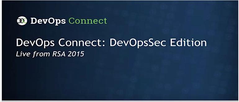 DevOps Connect: SecDevOps @RSA the videos