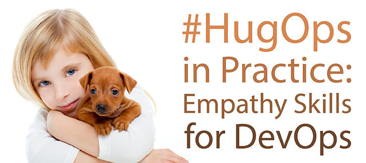 #HugOps in Practice: Empathy Skills for DevOps