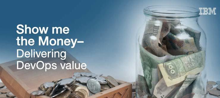 """""""Show Me The Money!"""" - Delivering DevOps Value"""