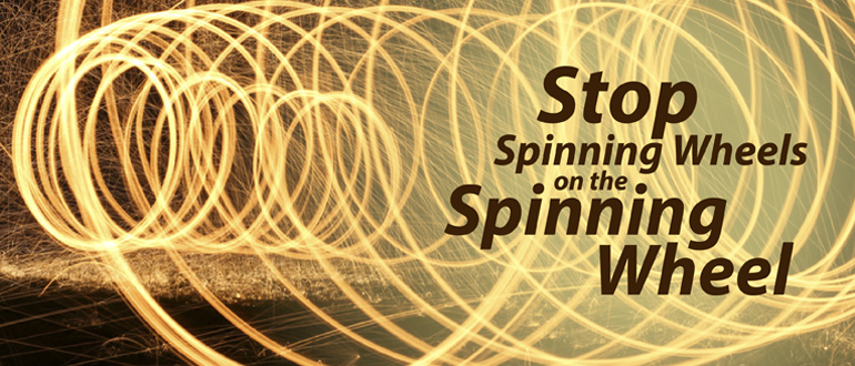 App Dev: Stop Spinning Wheels on the Spinning Wheel