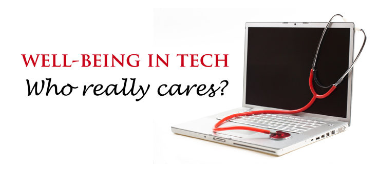 Well-being in tech - Who really cares?