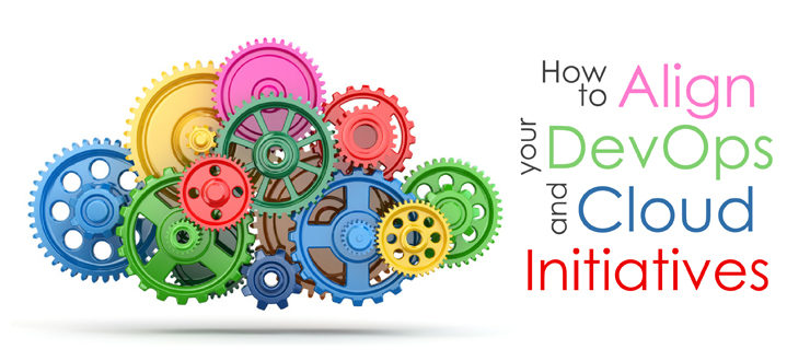 How to align your DevOps and Cloud Initiatives