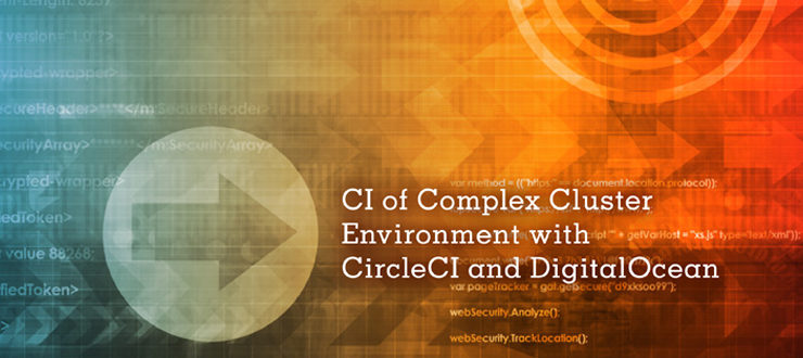 CI of Complex Cluster Environment with CircleCI and DigitalOcean