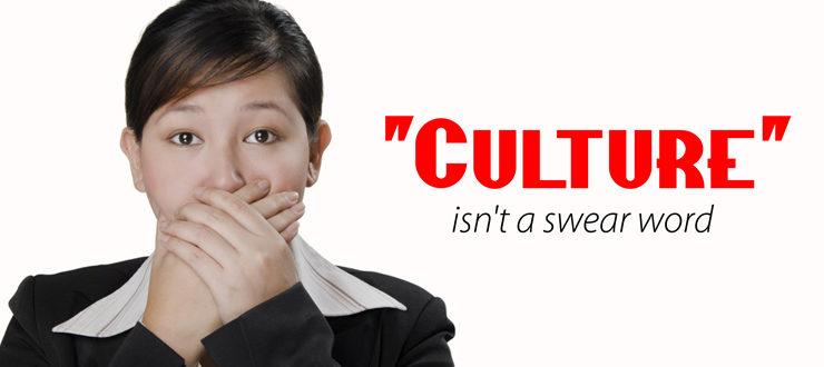 """Culture"" isn't a swear word"