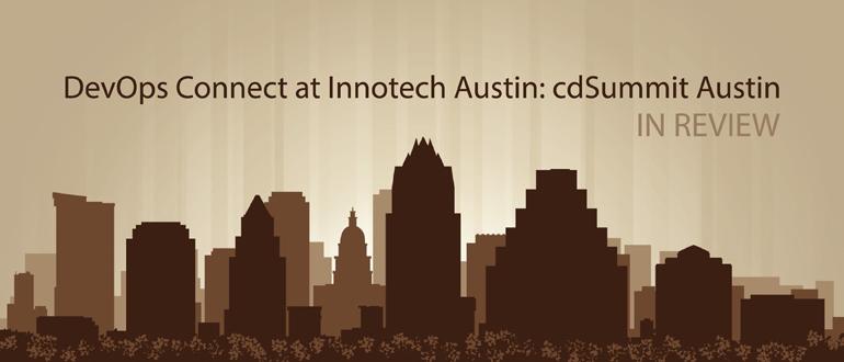 DevOps Connect: cdSummit at Austin Innotech