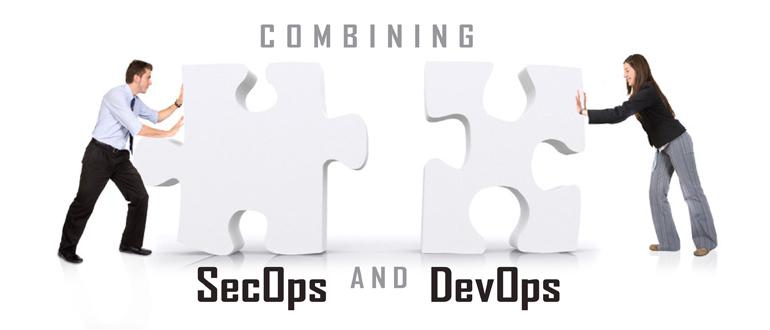 Combining SecOps and DevOps