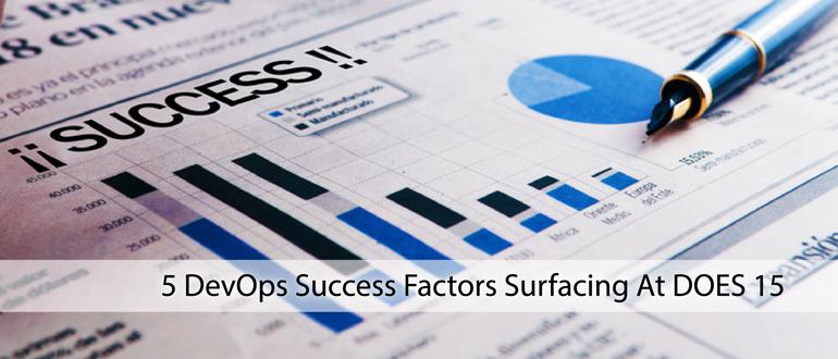 5 DevOps Success Factors Surfacing At DOES 15